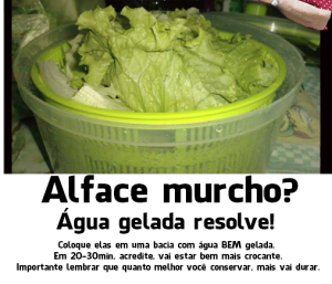 alface murcho..agua gelada resolve!